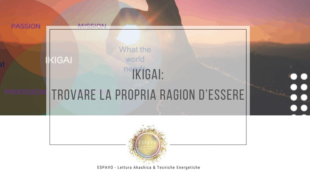ikigai-lettura-akashica-felicità-scopo-ragion-di-essere
