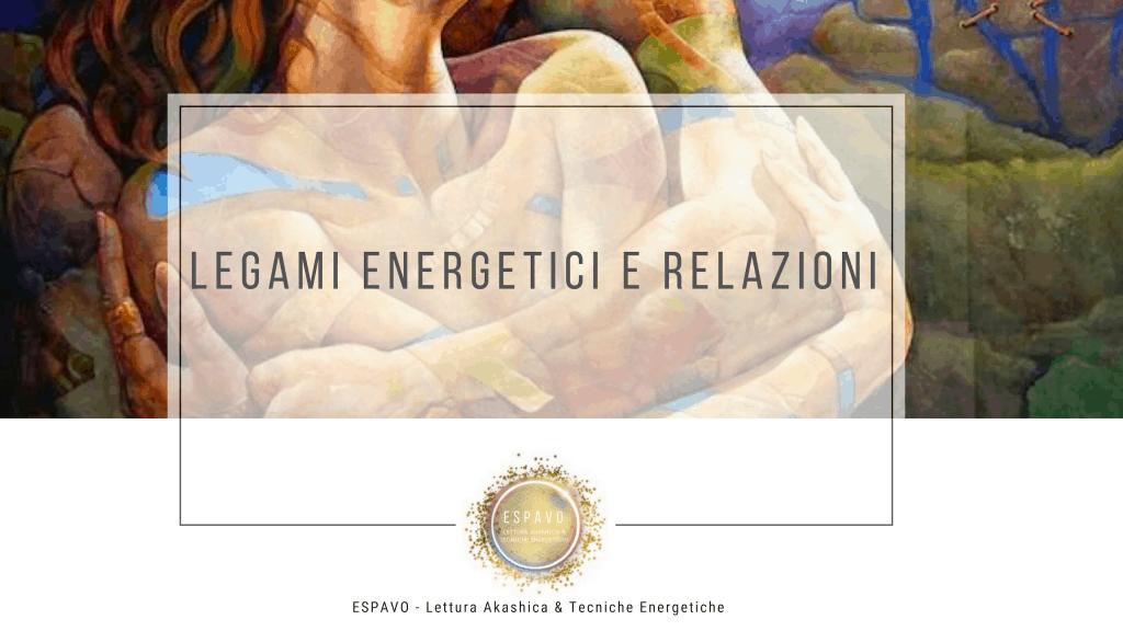 Relazioni d'amore e Legami Energetici-Lettura Akashica-ESPAVO